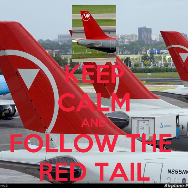 KEEP CALM AND FOLLOW THE  RED TAIL