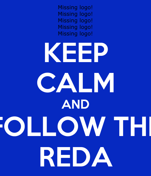KEEP CALM AND FOLLOW THE REDA