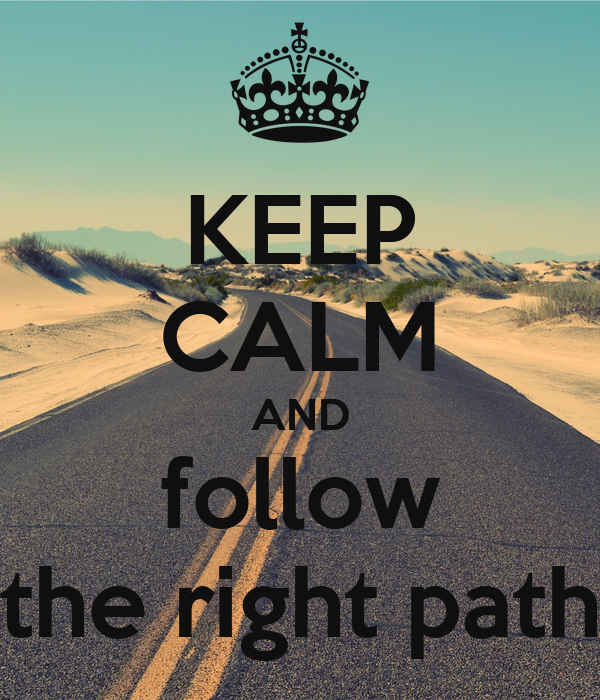 Follow The Right Path Pictures To Pin On Pinterest