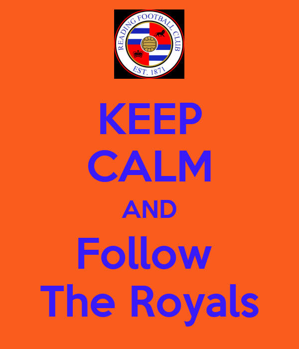 KEEP CALM AND Follow  The Royals