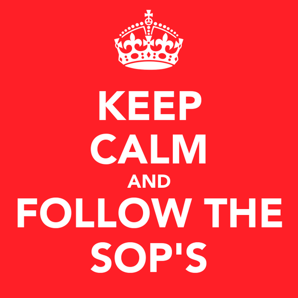 KEEP CALM AND FOLLOW THE SOP'S