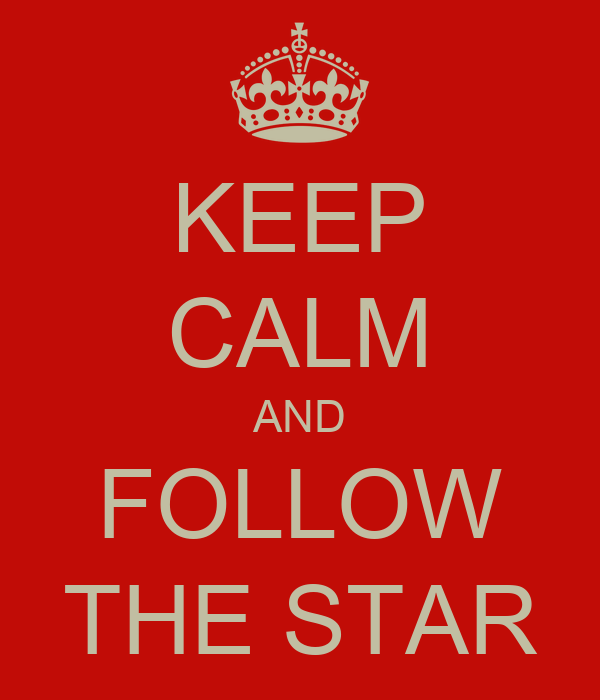 KEEP CALM AND FOLLOW THE STAR