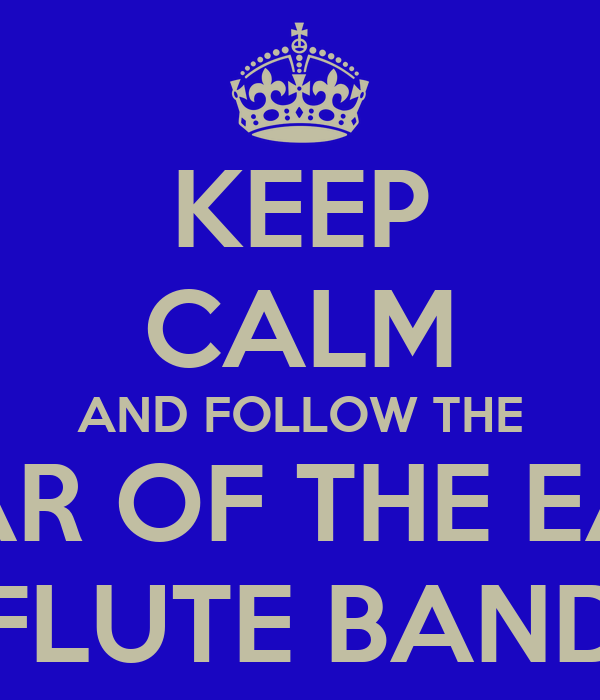 KEEP CALM AND FOLLOW THE STAR OF THE EAST FLUTE BAND