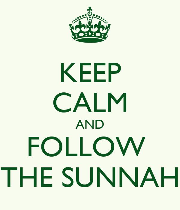 KEEP CALM AND FOLLOW  THE SUNNAH
