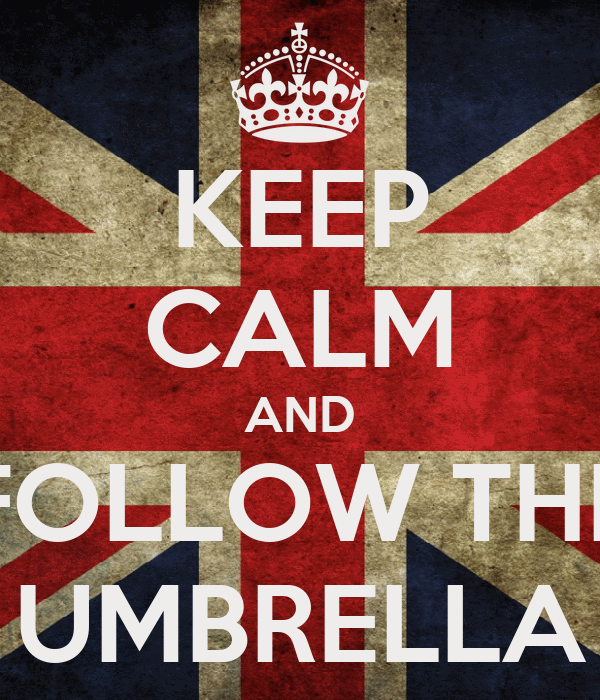KEEP CALM AND FOLLOW THE UMBRELLA