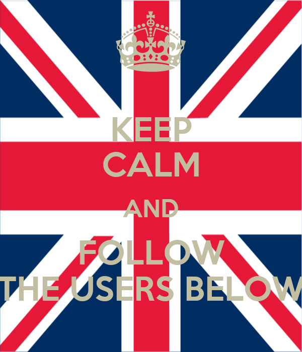 KEEP CALM AND FOLLOW THE USERS BELOW
