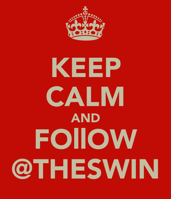 KEEP CALM AND FOllOW @THESWIN