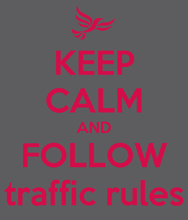 KEEP CALM AND FOLLOW traffic rules