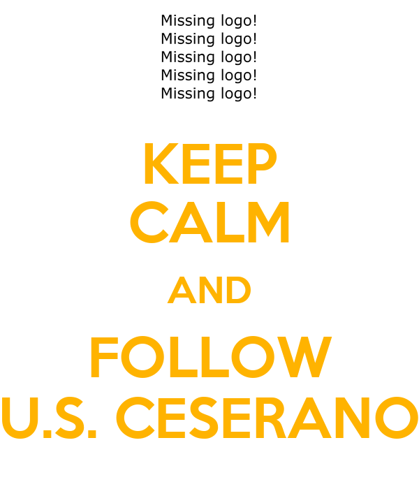 KEEP CALM AND FOLLOW U.S. CESERANO