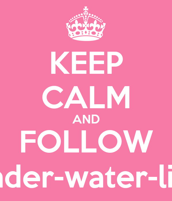 KEEP CALM AND FOLLOW under-water-life