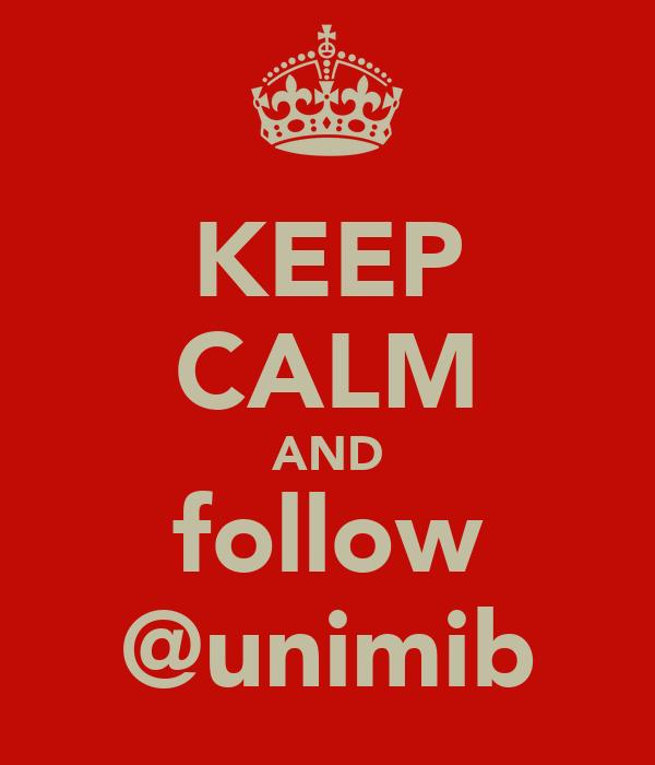 KEEP CALM AND follow @unimib