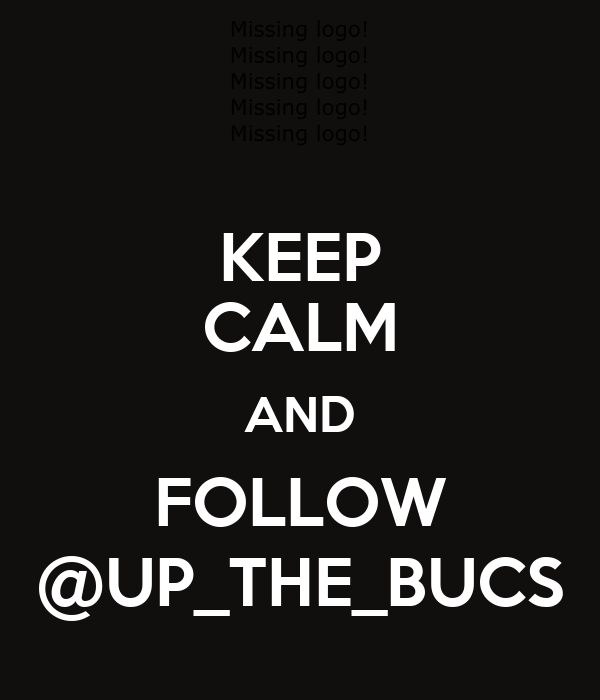 KEEP CALM AND FOLLOW @UP_THE_BUCS