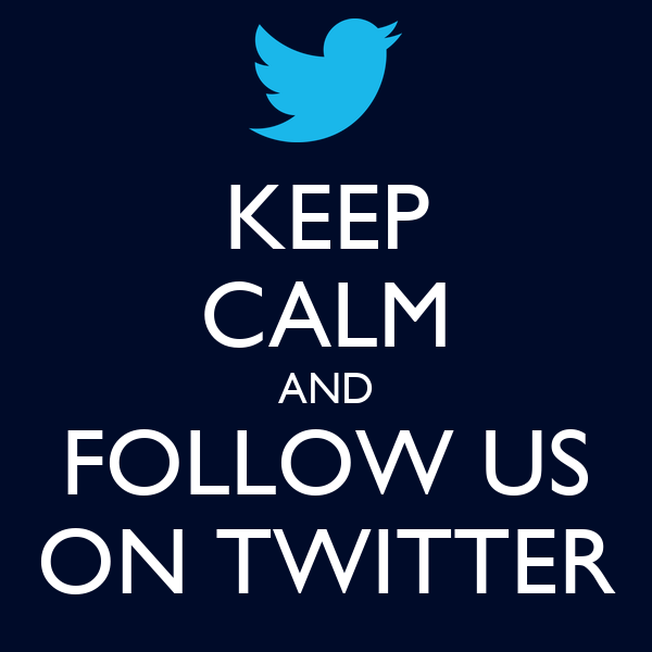 KEEP CALM AND FOLLOW US ON TWITTER