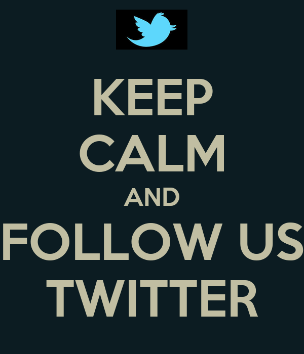 KEEP CALM AND FOLLOW US TWITTER