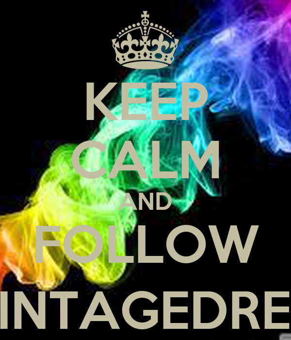 KEEP CALM AND FOLLOW @_VINTAGEDREAMZ