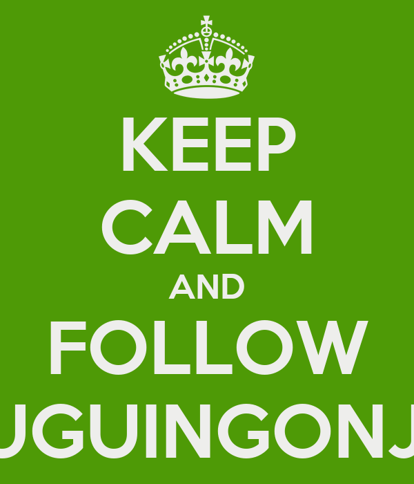 KEEP CALM AND FOLLOW VOUGUINGONJETS