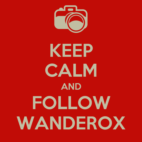 KEEP CALM AND FOLLOW WANDEROX