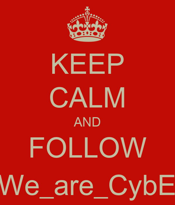 KEEP CALM AND FOLLOW @We_are_CybEnc