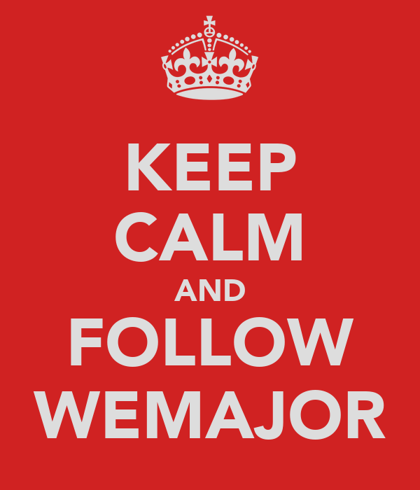KEEP CALM AND FOLLOW WEMAJOR