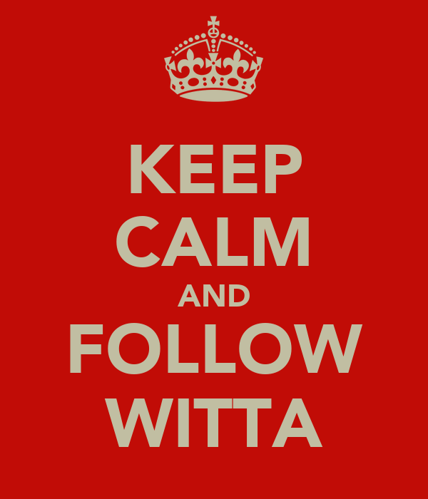 KEEP CALM AND FOLLOW WITTA
