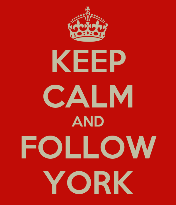 KEEP CALM AND FOLLOW YORK