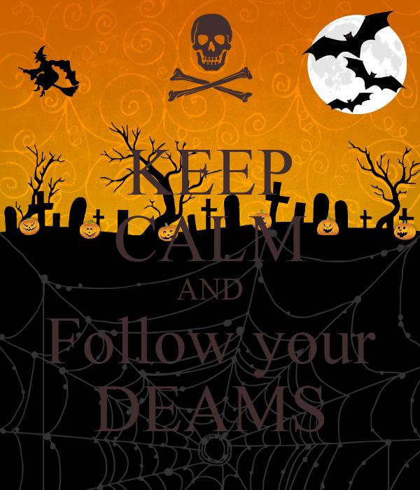 KEEP CALM AND Follow your DEAMS