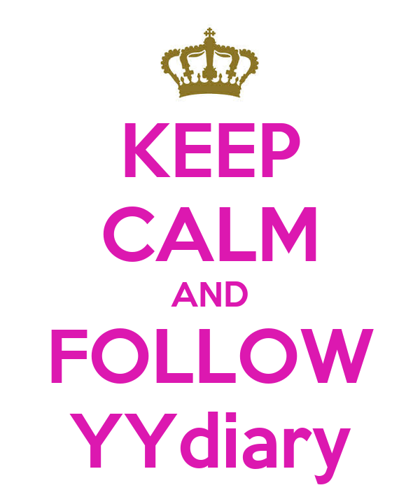 KEEP CALM AND FOLLOW YYdiary