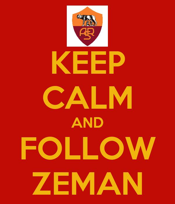 KEEP CALM AND FOLLOW ZEMAN