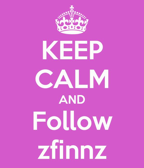 KEEP CALM AND Follow zfinnz