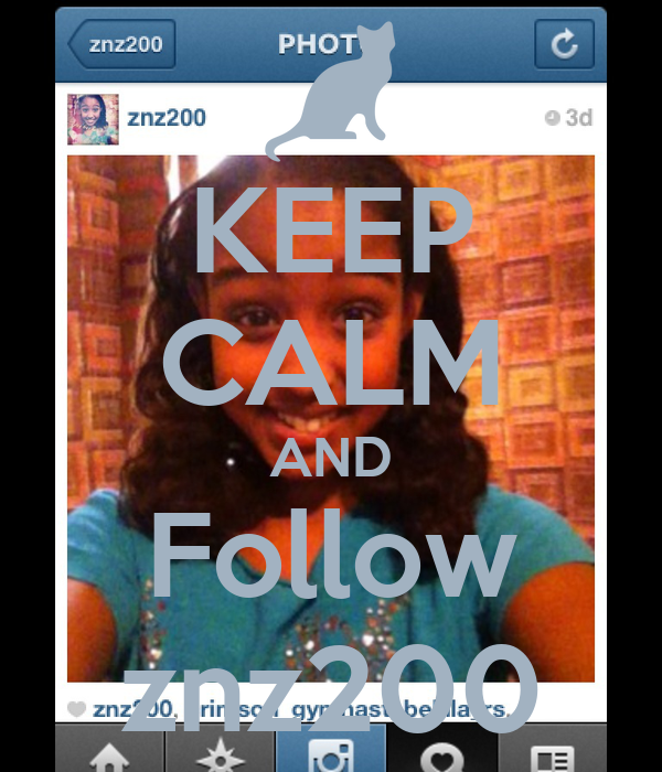 KEEP CALM AND Follow znz200