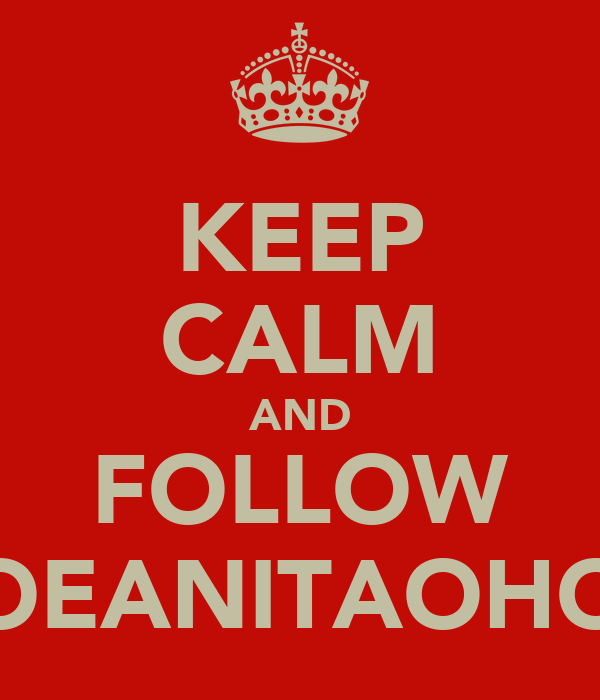 KEEP CALM AND FOLLOW ZOEANITAOHOY