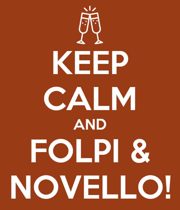 KEEP CALM AND FOLPI & NOVELLO!