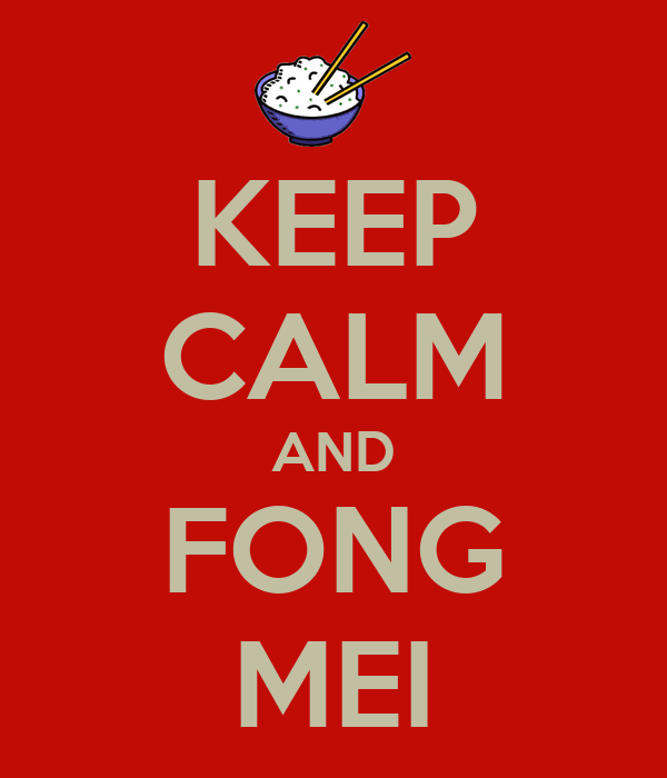 KEEP CALM AND FONG MEI