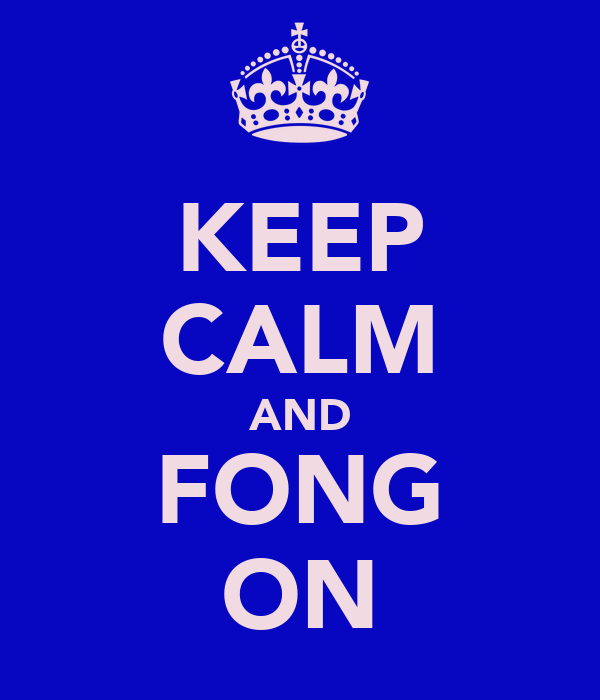 KEEP CALM AND FONG ON