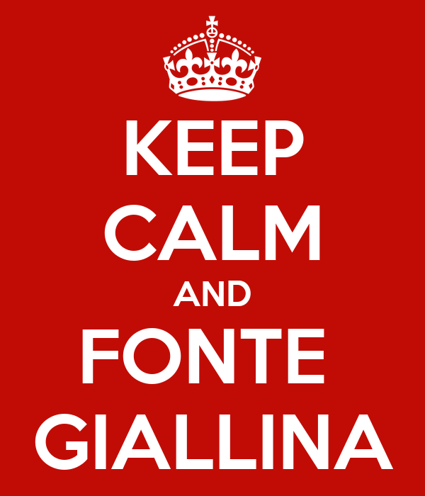 KEEP CALM AND FONTE  GIALLINA
