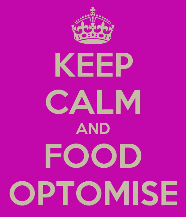 KEEP CALM AND FOOD OPTOMISE