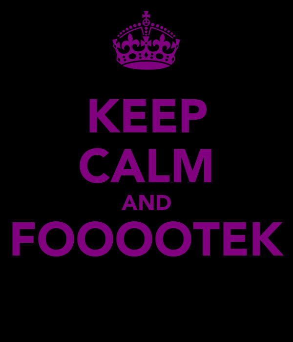 KEEP CALM AND FOOOOTEK