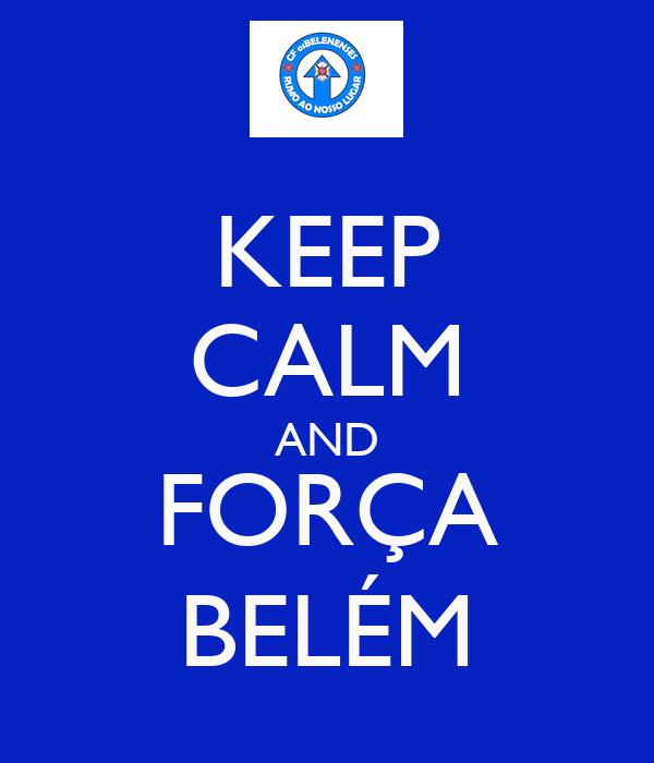 KEEP CALM AND FORÇA BELÉM