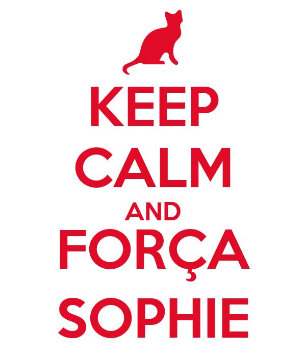 KEEP CALM AND FORÇA SOPHIE