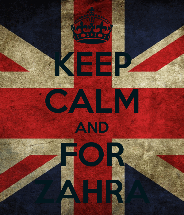 KEEP CALM AND FOR ZAHRA