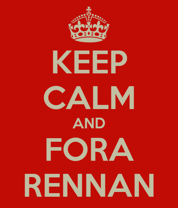 KEEP CALM AND FORA RENNAN
