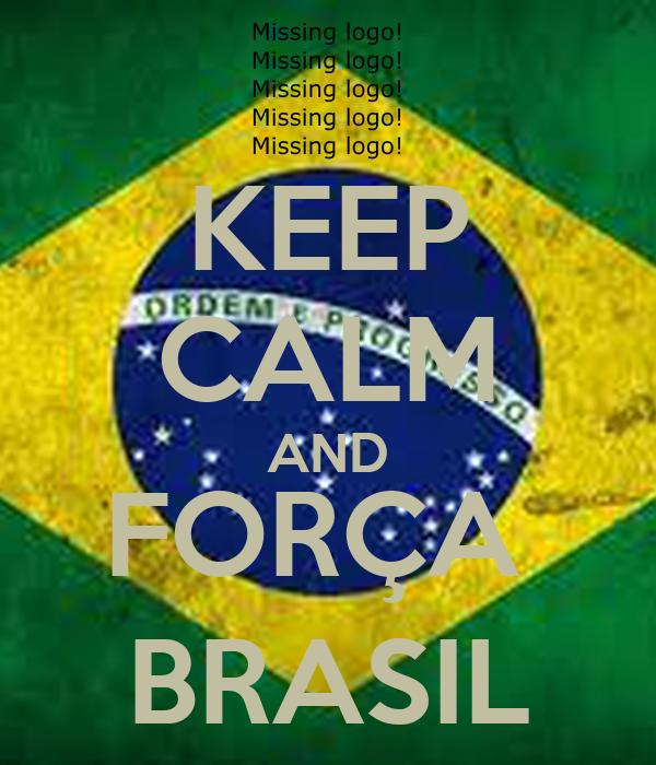 KEEP CALM AND FORÇA  BRASIL