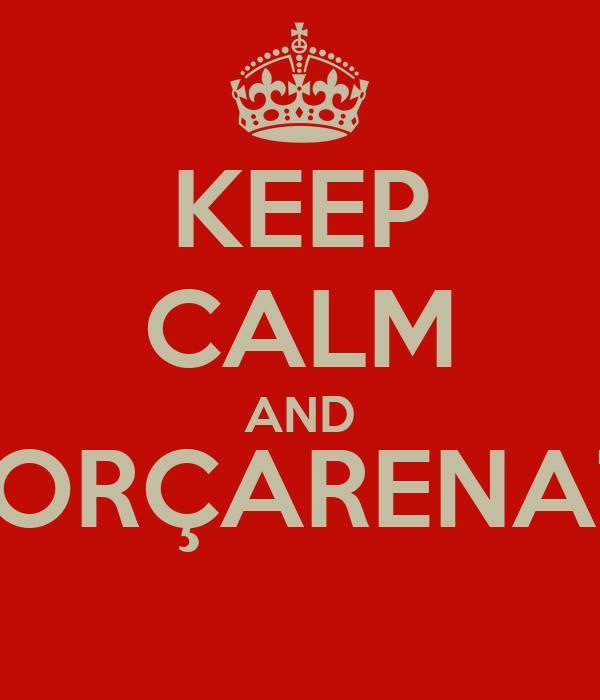 KEEP CALM AND #FORÇARENATO