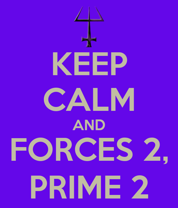 KEEP CALM AND FORCES 2, PRIME 2