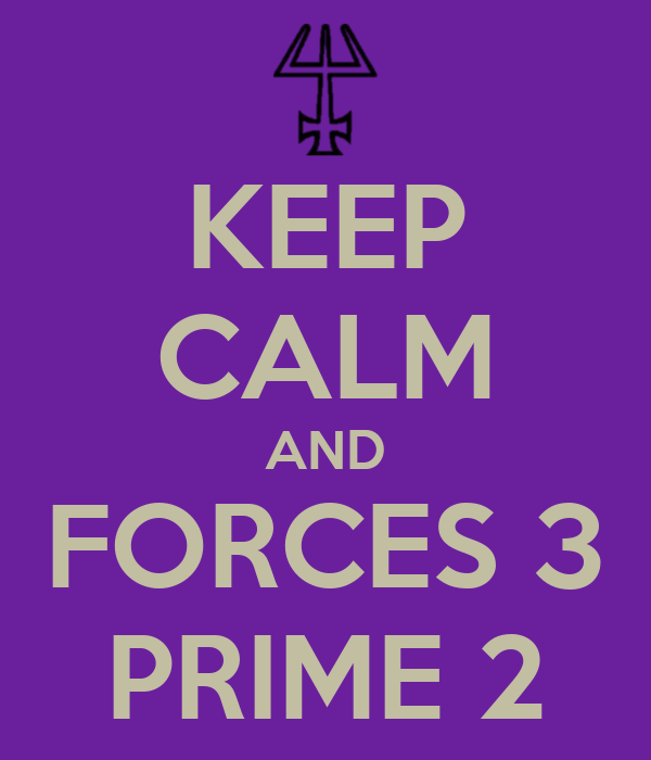 KEEP CALM AND FORCES 3 PRIME 2