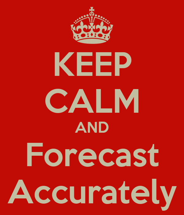 KEEP CALM AND Forecast Accurately