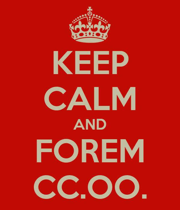 KEEP CALM AND FOREM CC.OO.