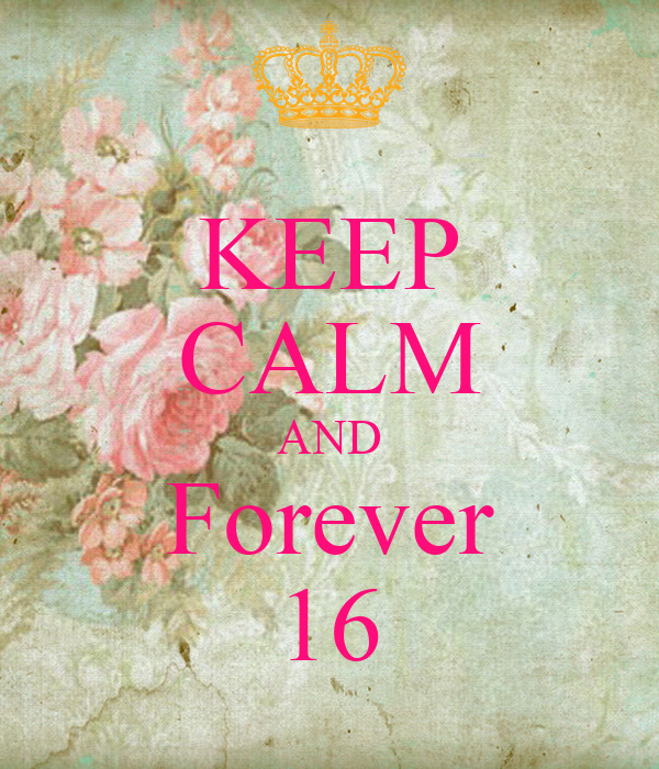 KEEP CALM AND Forever 16