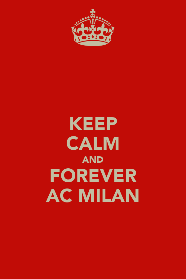 KEEP CALM AND FOREVER AC MILAN