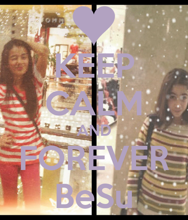 KEEP CALM AND FOREVER BeSu